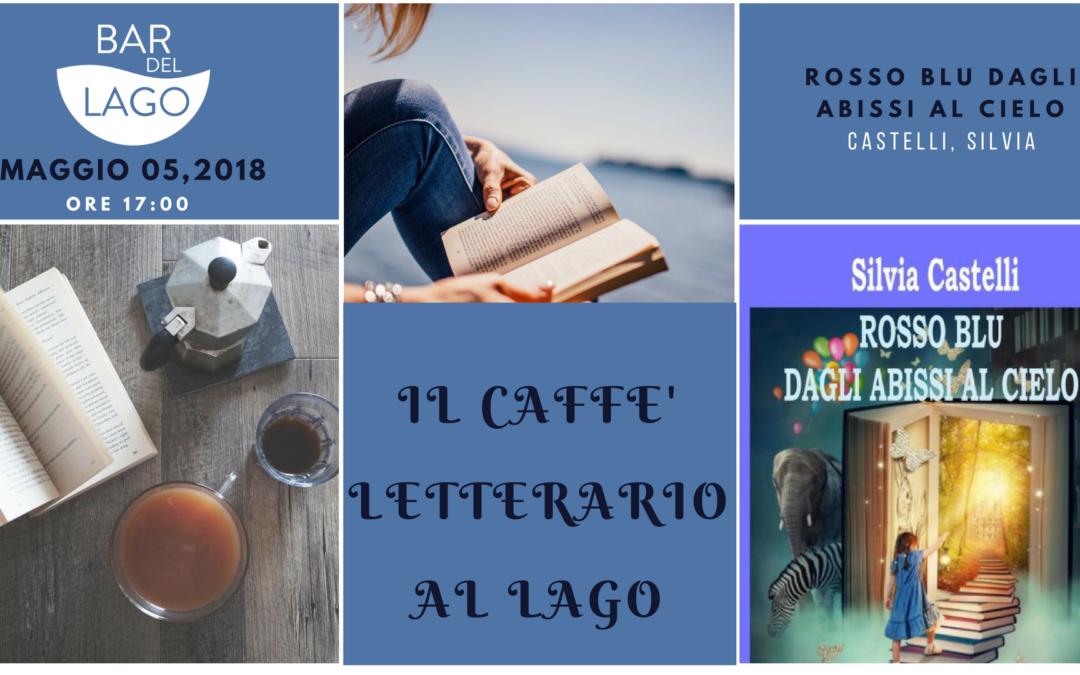 Il Caffè Letterario al Lago   |   05 Maggio 2018