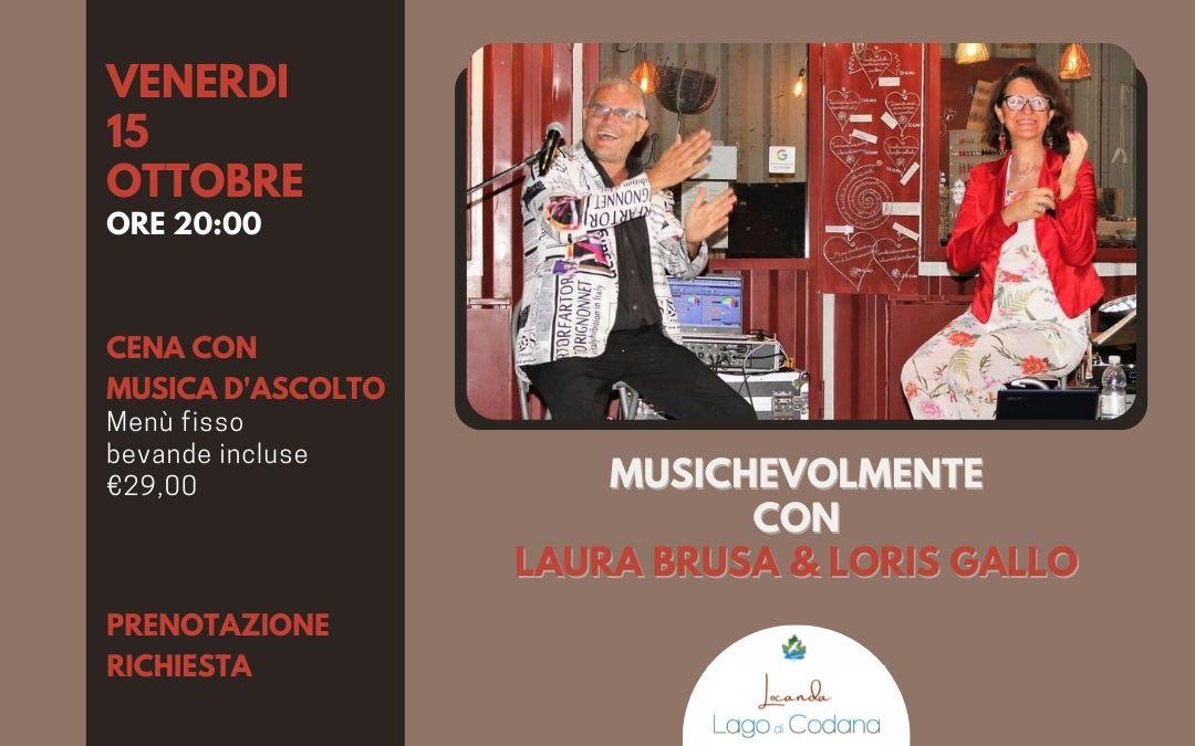 Musichevolmente, con Laura Brusa & Loris Gallo. Cena con concerto.